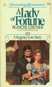 Cover of: Lady of Fortune (Coventry Romances; 25) | Blanche Chenier