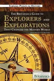 Cover of: The Britannica guide to explorers and explorations that changed the modern world