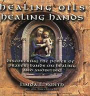 Cover of: Healing Oils, Healing Hands by Linda L. Smith