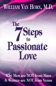 Cover of: 7 steps to passionate love | Van Horn, William M.D.