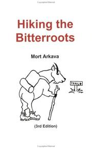Cover of: Hiking the Bitterroots | Morton L. Arkava