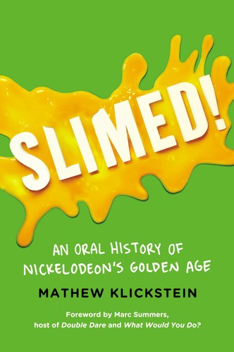 Slimed!: An Oral History of Nickelodeon's Golden Age by