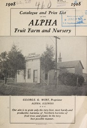 Cover of: Catalogue and price list of the Alpha Fruit Farm and Nursery | Alpha Fruit Farm and Nursery