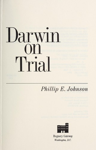 Darwin on trial by Johnson, Phillip E.