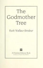 Cover of: The godmother tree | Ruth Wallace-Brodeur