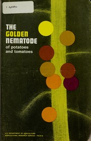 Cover of: The golden nematode of potatoes and tomatoes | United States. Plant Pest Control Division