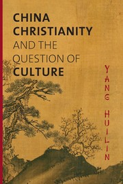 Cover of: China, Christianity, and the question of culture |