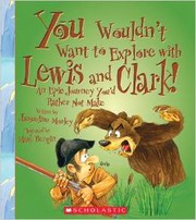Cover of: You wouldn't want to explore with Lewis and Clark