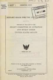 Cover of: Dietary goals for the United States by United States. Congress. Senate. Select Committee on Nutrition and Human Needs.
