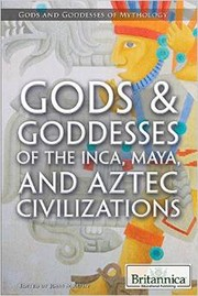 Cover of: Gods & Goddesses of the Inca, Maya, and Aztec Civilizations |