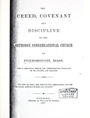 Cover of: Creed, covenant and discipline of the Orthodox Congregational Church in Foxborough, Mass |