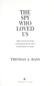 The spy who loved us by Thomas A. Bass