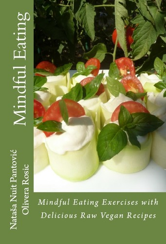 Mindful Eating (Alchemy of Love Mindfulness Training Book #3) by Nataša Pantović Nuit, Olivera Rosić