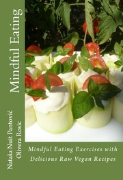 Cover of: Mindful Eating (Alchemy of Love Mindfulness Training Book #3) | Nataša Pantović Nuit, Olivera Rosić