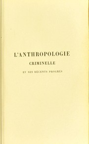 Cover of: L'anthropologie criminelle et ses r©♭cents progr©·s