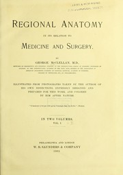 Cover of: Regional anatomy in its relation to medicine and surgery | McClellan,George