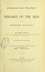 Cover of: Pathology and treatment of diseases of the skin : for practitioners and students