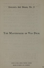 Cover of: The masterpieces of Van Dyck, 1599-1641