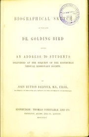 Cover of: Biographical sketch of the late Dr. Golding Bird