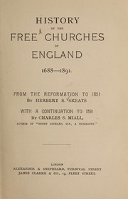 Cover of: History of the free churches of England 1688-1891 | Herbert S. Skeats