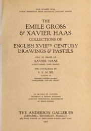 Cover of: The Emile Gross & Xavier Haas collections of English XVIIIth century drawings & pastels | Anderson Galleries, Inc