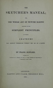 Cover of: The sketcher's manual, or, The whole art of picture making reduced to the simplest principles