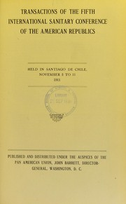 Cover of: Transactions of the Fifth International Sanitary Conference..., held in Santiago de Chile, November 5 to 11, 1911 | International Sanitary Conference of the American Republics (5th 1911 Santiago de Chile)
