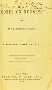 Cover of: Notes on nursing for the labouring classes