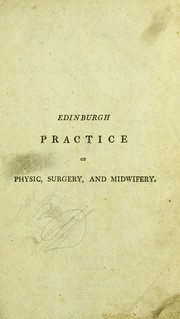 Cover of: The Edinburgh practice of physic, surgery, and midwifery