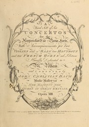 Cover of: A third sett of six concertos for the harpsichord or piano forte with accompaniments for two violins and a bass, two hautboys and two French horns ad libitum, opera XIII