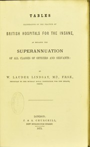 Cover of: Tables illustrative of the practice of British hospitals for the insane, as regards the superannuation of all classes of officers and servants
