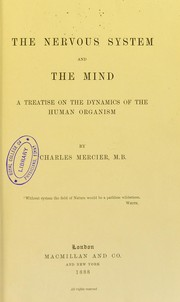 Cover of: The nervous system and the mind : a treatise on the dynamics of the human organism