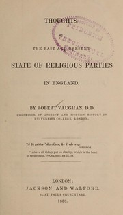 Cover of: Thoughts on present and past state of religious parties in England | Vaughan, Robert