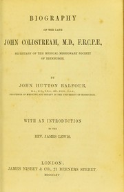 Cover of: Biography of the late John Coldstream, M.D., F.R.C.P.E.
