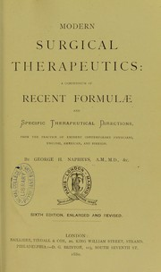 Cover of: Modern surgical therapeutics : a compendium of recent formulae and specific therapeutical directions, from the practice of eminent contemporary physicians, English, American, and foreign
