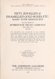 Cover of: Fifty jewelled & enamelled gold boxes, etc., many with miniatures | Anderson Galleries, Inc