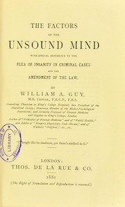 Cover of: The factors of the unsound mind: with special reference to the plea of insanity in criminal cases and the amendment of the law