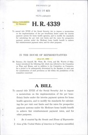 Cover of: A bill to amend title XVIII of the Social Security Act to impose a moratorium on the implementation of the per beneficiary limits under the interim payment system for home health agencies, and to modify the standards for calculating the per visit cost limits and the rates for prospective payment systems under the Medicare home health benefit to achieve fair reimbursement payment rates, and for other purposes