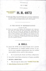 Cover of: A bill to amend title XVIII of the Social Security Act to provide for reimbursement of certified midwife services, to provide for more equitable reimbursement rates for certified nurse-midwife services, and for other purposes
