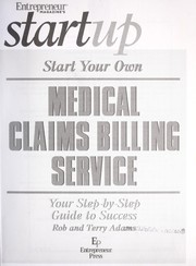 Cover of: Start your own medical claims billing service | Rob Adams