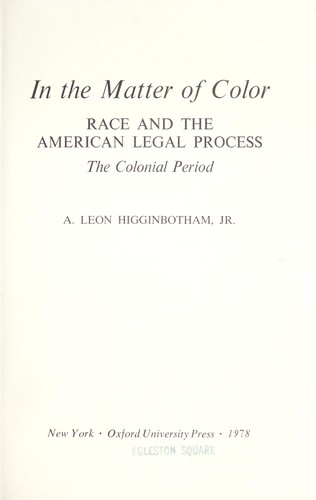 In the matter of color: Race and the American Legal Process by
