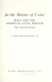 Cover of: In the matter of color: Race and the American Legal Process |