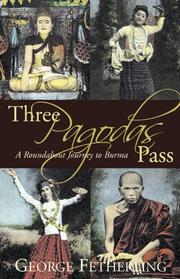 Cover of: Three Pagodas Pass: A Roundabout Journey to Burma