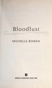 Cover of: Bloodlust | Michelle Rowen