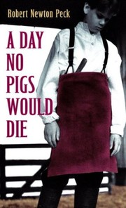 Cover of: A day no pigs would die | Robert Newton Peck