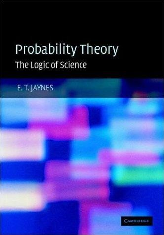 PROBABILITY THEORY by E. T. (EDWIN T.) JAYNES