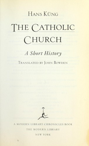 The Catholic Church : a short history by