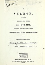 Cover of: A sermon, delivered by Rev. Dr. Snell, June 27th, 1848 | Thomas Snell