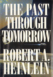 Cover of: The Past through Tomorrow (Future History Series) | Robert A. Heinlein