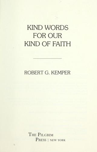 Kind words for our kind of faith by Robert G. Kemper